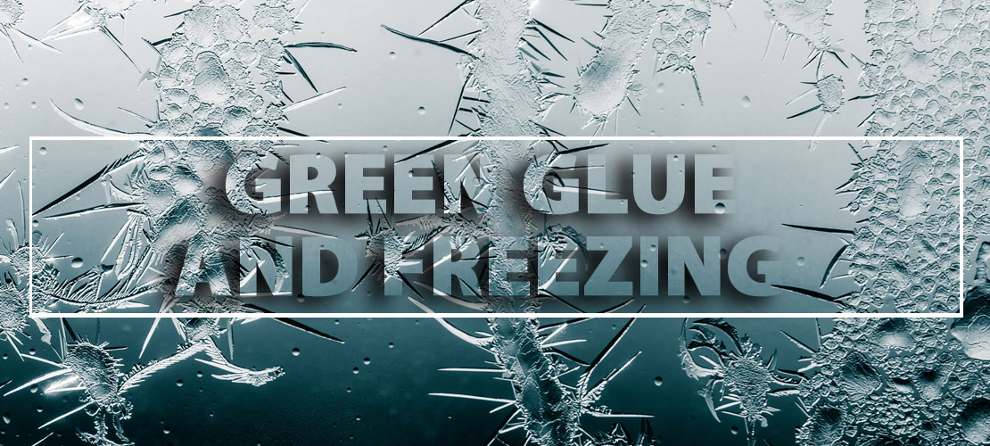 Green Glue and Freezing